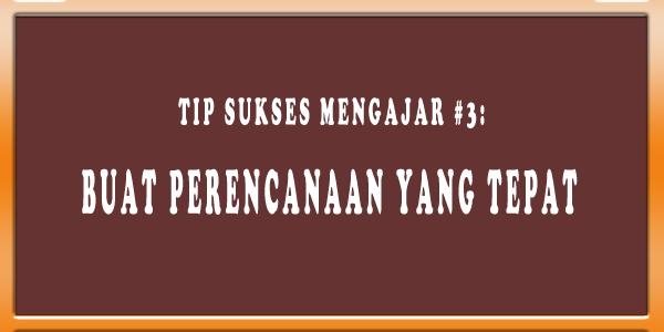 tip sukses mengajar 3