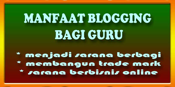 manfaat blogging bagi guru