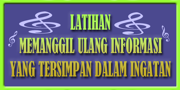 Latihan Memanggil Ulang Informasi